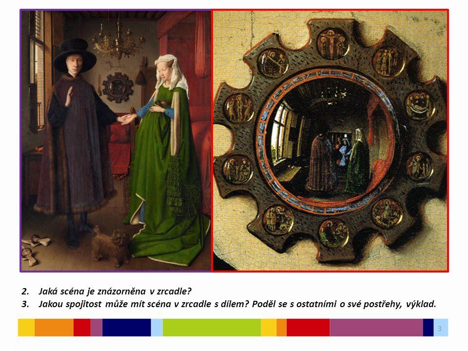3 03 2. Jaká scéna je znázorněna v zrcadle. 3. Jakou spojitost může mít scéna v zrcadle s dílem.