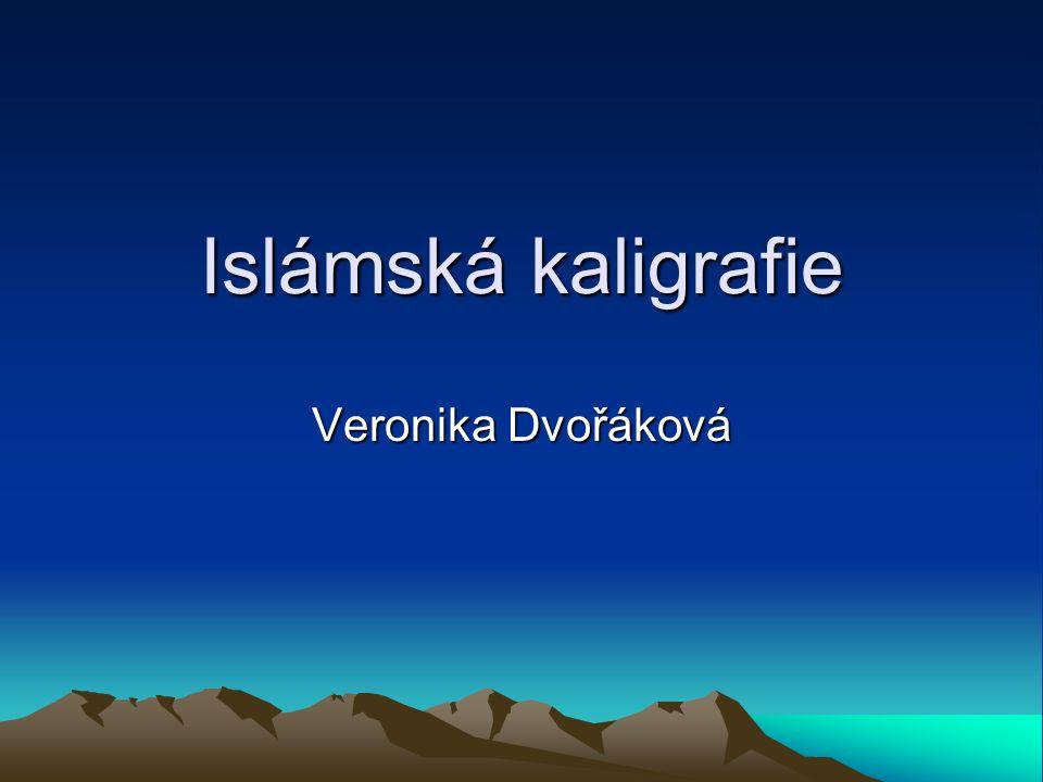 Islámská kaligrafie Veronika Dvořáková