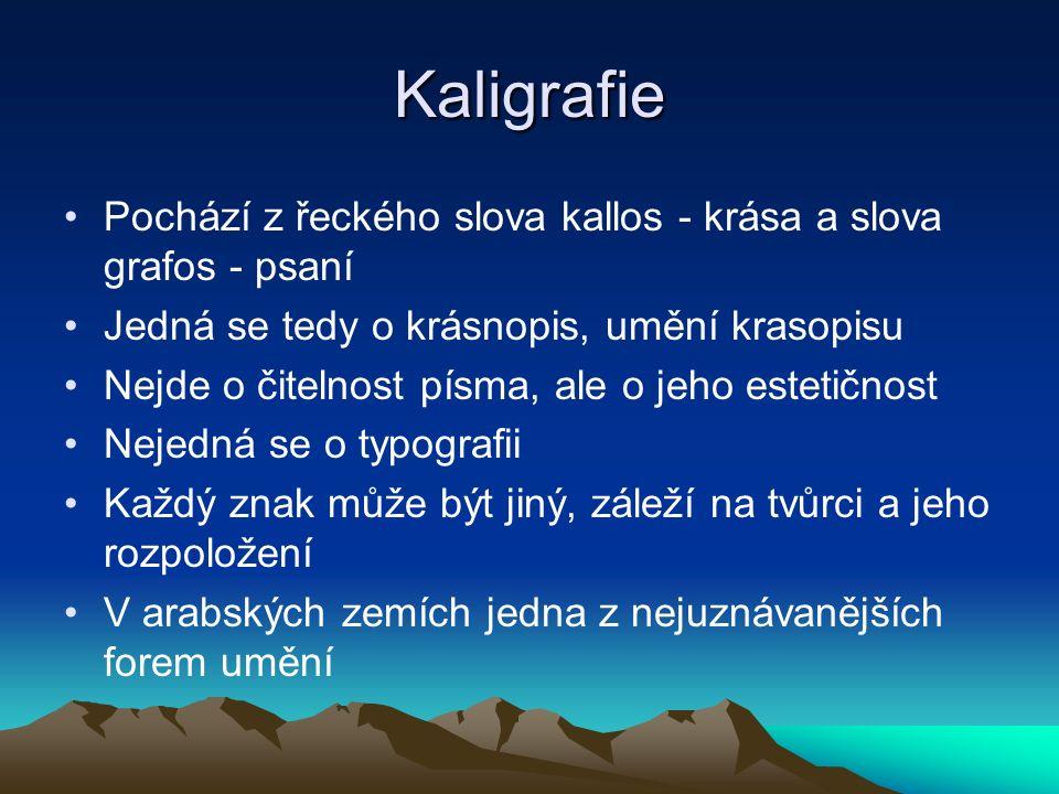 Kaligrafie Pochází z řeckého slova kallos - krása a slova grafos - psaní Jedná se tedy o krásnopis, umění krasopisu Nejde o čitelnost písma, ale o jeh