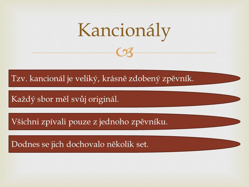  Kancionály Tzv. kancionál je veliký, krásně zdobený zpěvník.