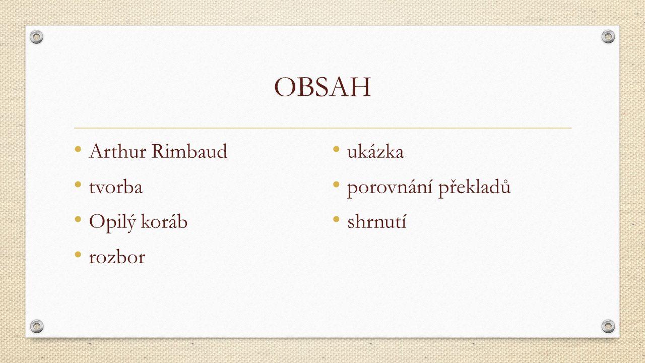 OBSAH Arthur Rimbaud tvorba Opilý koráb rozbor ukázka porovnání překladů shrnutí