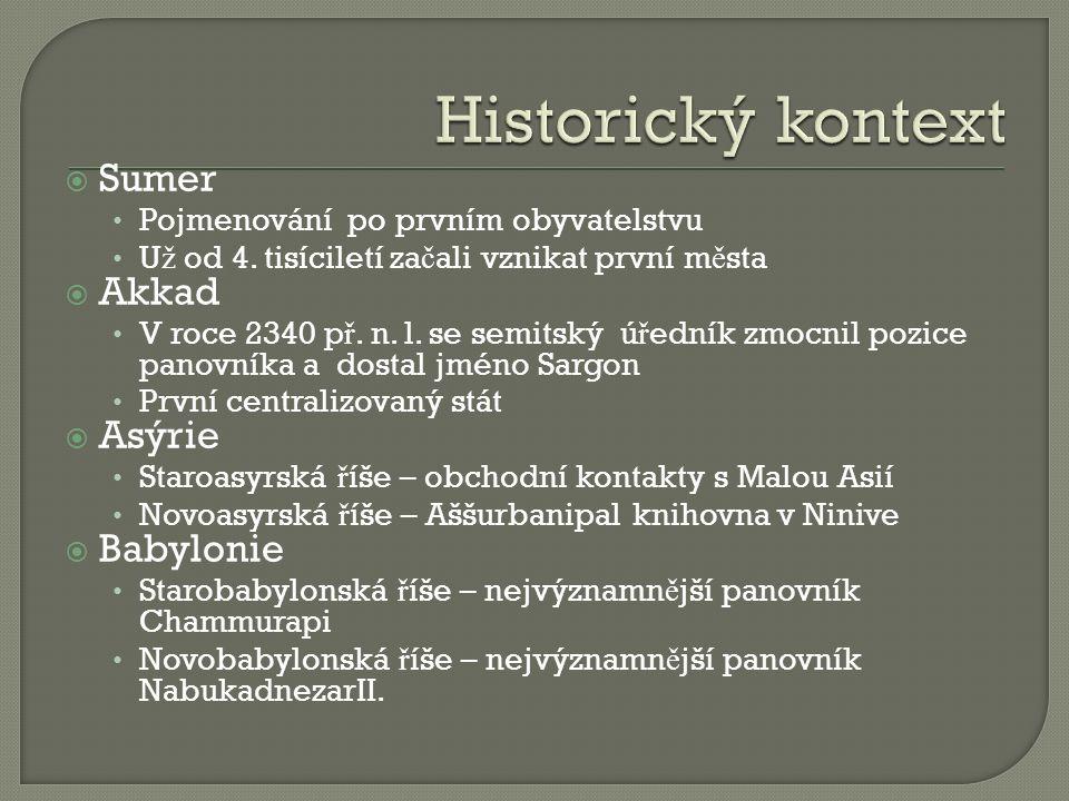  3.tisíciletí – 7. století p ř. n. l.  7. století p ř.