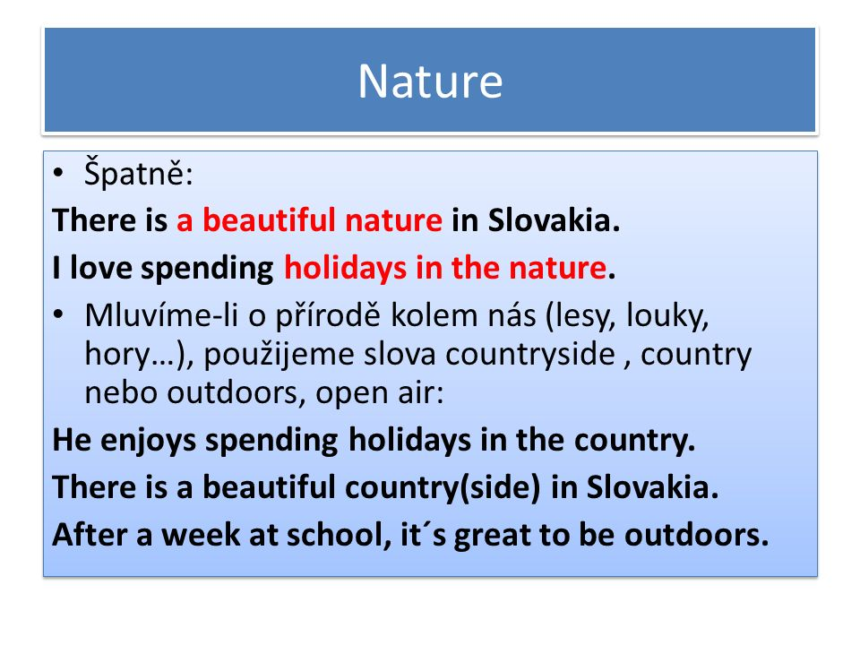 Nature Špatně: There is a beautiful nature in Slovakia.