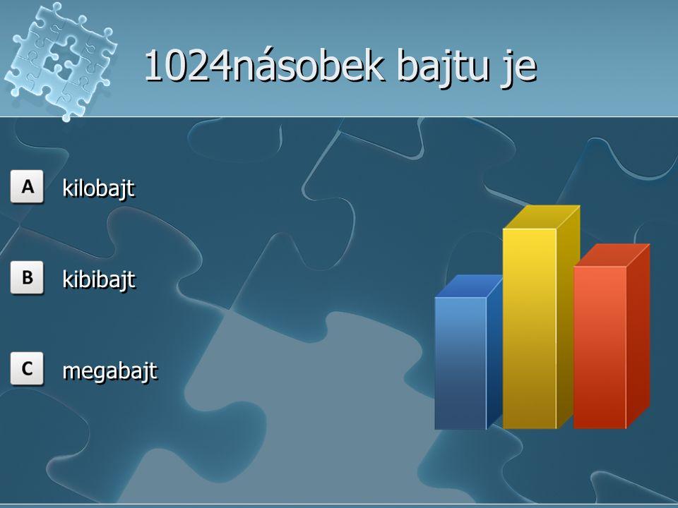 1024násobek bajtu je kilobajt kibibajt megabajt
