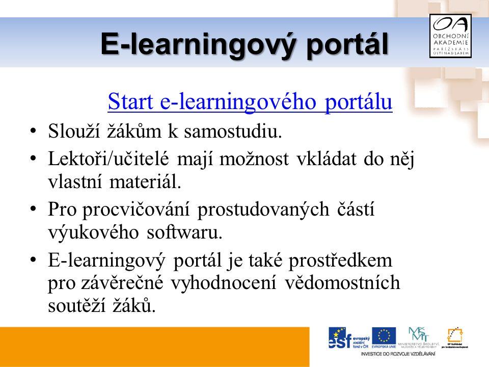 E-learningový portál Start e-learningového portálu Slouží žákům k samostudiu.