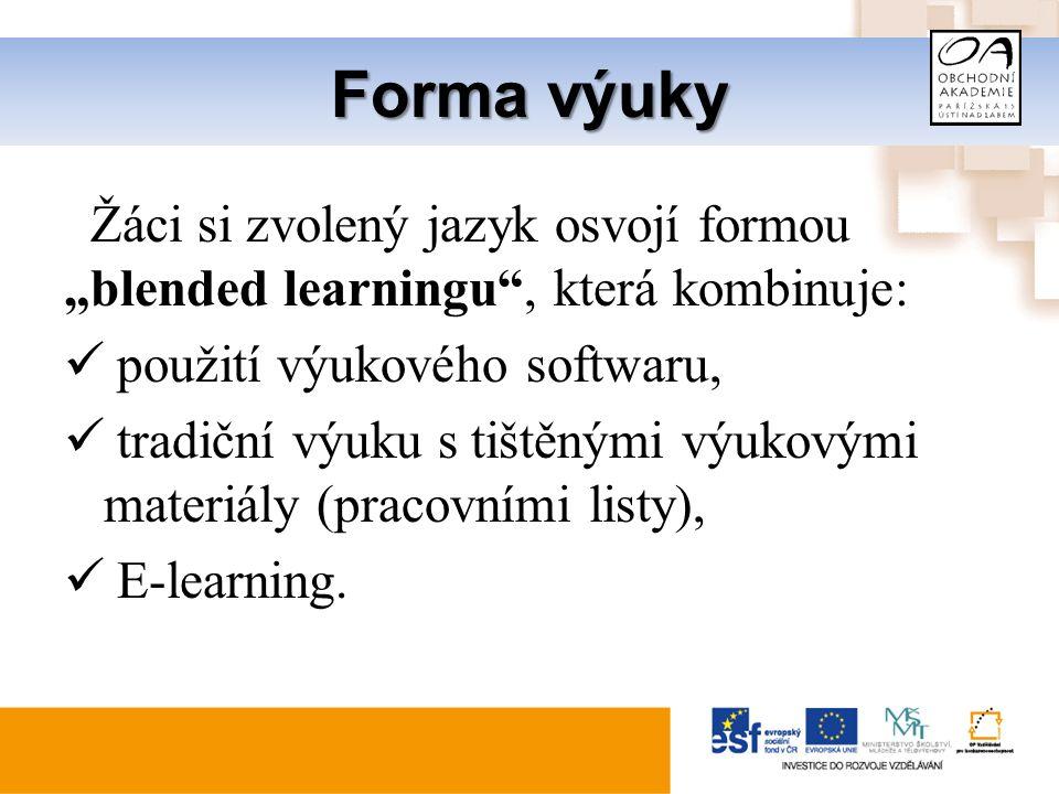 """Forma výuky Žáci si zvolený jazyk osvojí formou """"blended learningu , která kombinuje: použití výukového softwaru, tradiční výuku s tištěnými výukovými materiály (pracovními listy), E-learning."""