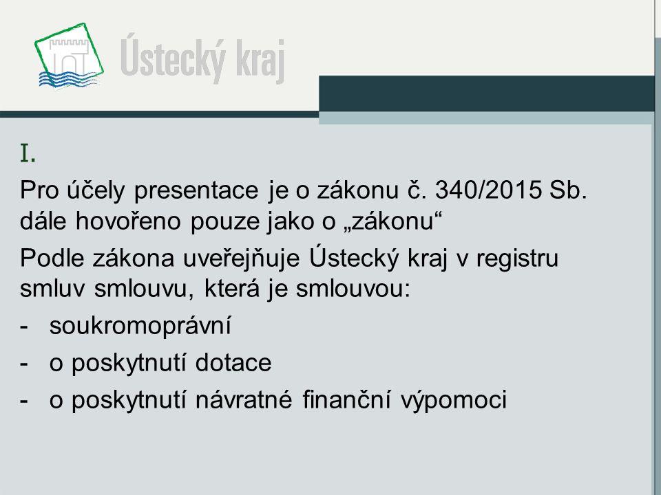 I. Pro účely presentace je o zákonu č. 340/2015 Sb.