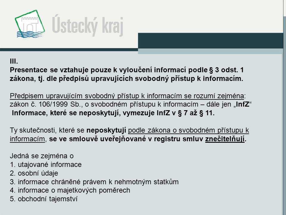 III. Presentace se vztahuje pouze k vyloučení informací podle § 3 odst.