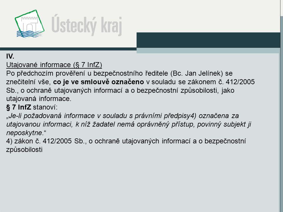 IV. Utajované informace (§ 7 InfZ) Po předchozím prověření u bezpečnostního ředitele (Bc.