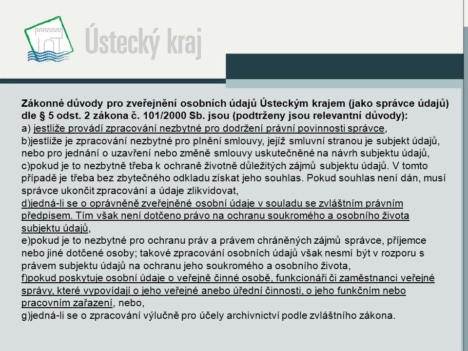 Zákonné důvody pro zveřejnění osobních údajů Ústeckým krajem (jako správce údajů) dle § 5 odst.