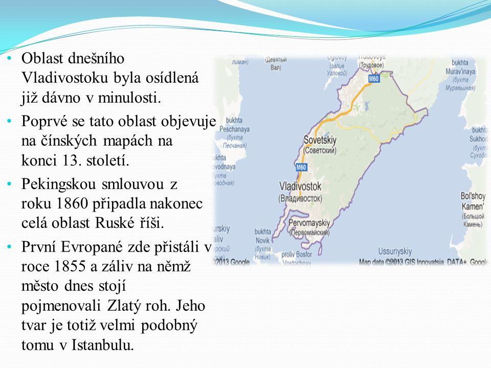 Oblast dnešního Vladivostoku byla osídlená již dávno v minulosti. Poprvé se tato oblast objevuje na čínských mapách na konci 13. století. Pekingskou s