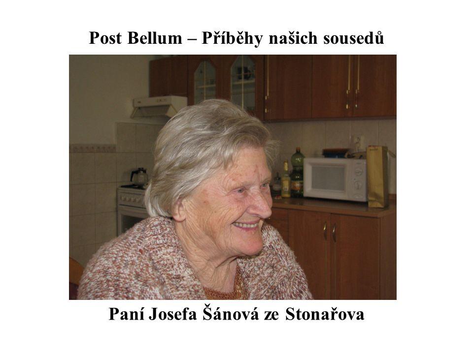 Post Bellum – Příběhy našich sousedů Paní Josefa Šánová ze Stonařova