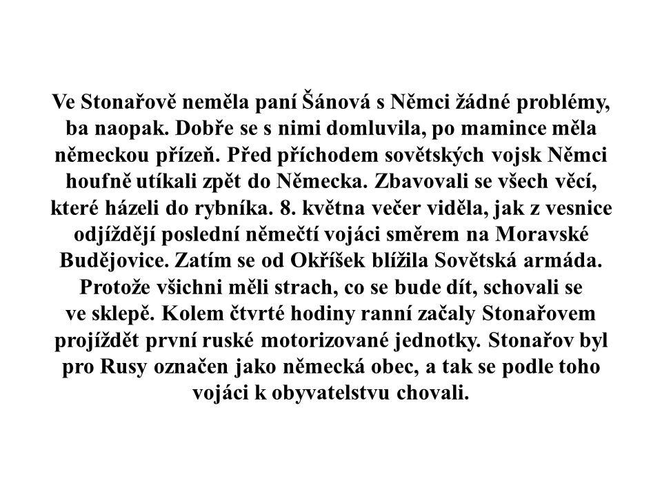 Ve Stonařově neměla paní Šánová s Němci žádné problémy, ba naopak.