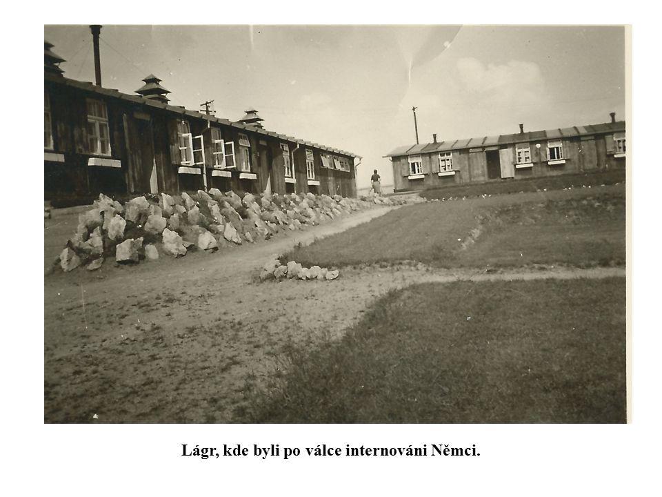 Lágr, kde byli po válce internováni Němci.
