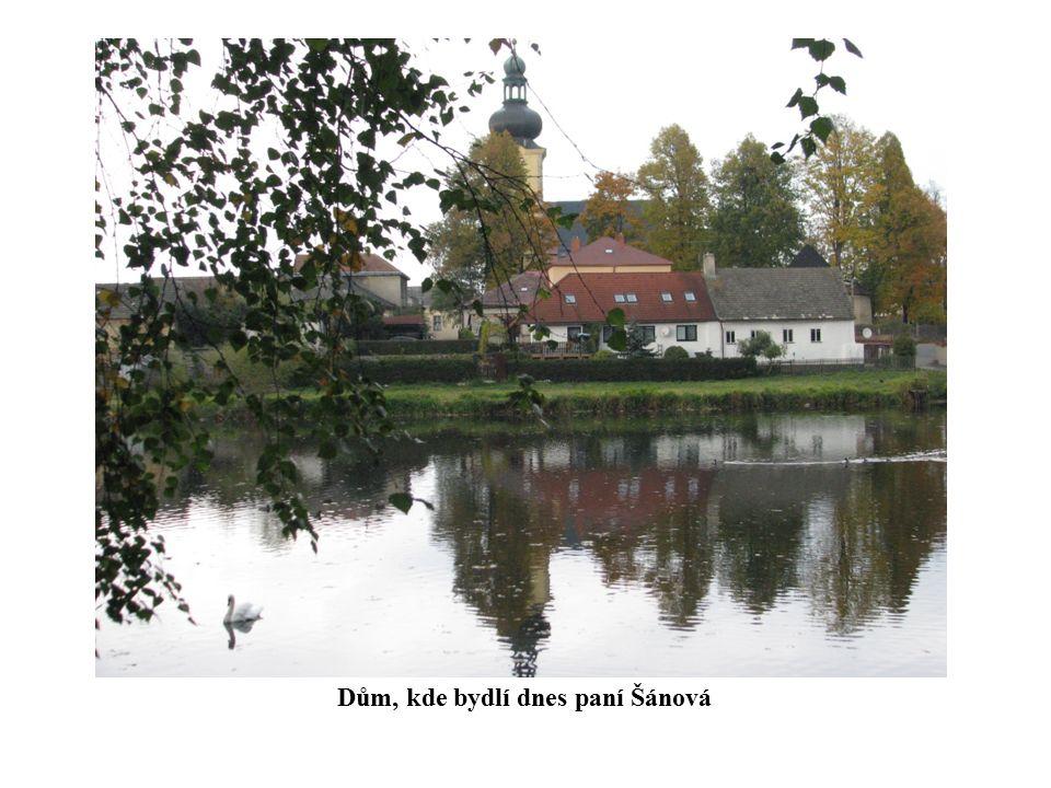 Dům, kde bydlí dnes paní Šánová