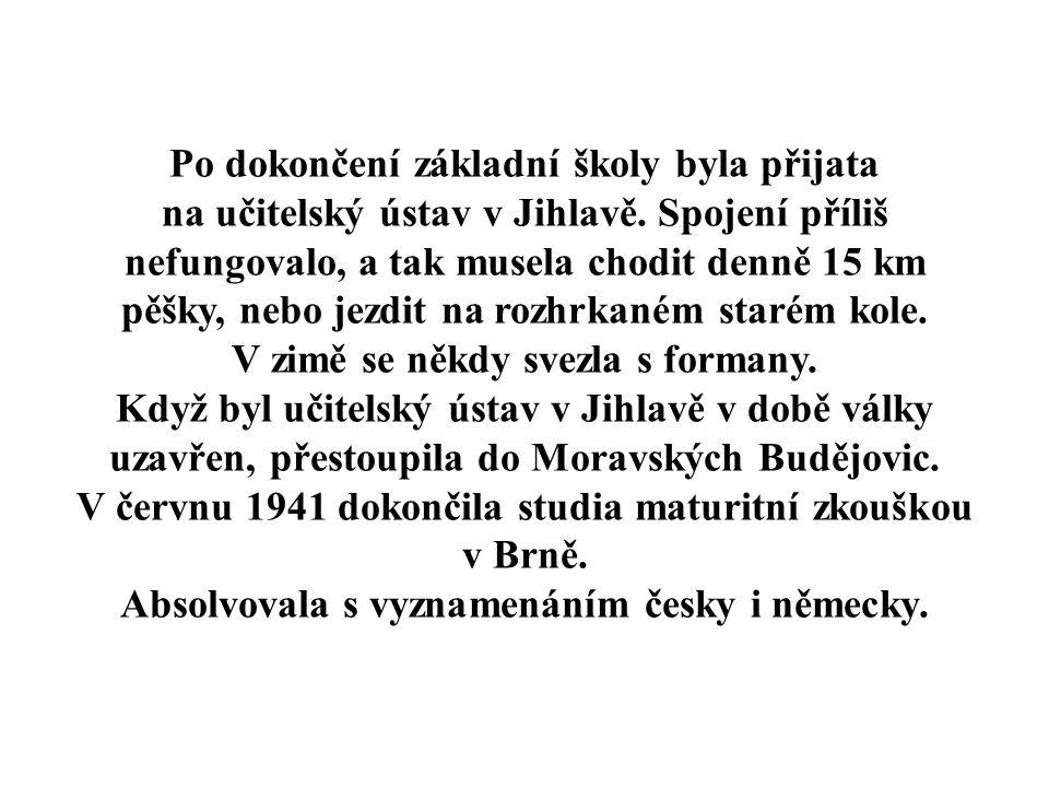 Po dokončení základní školy byla přijata na učitelský ústav v Jihlavě.