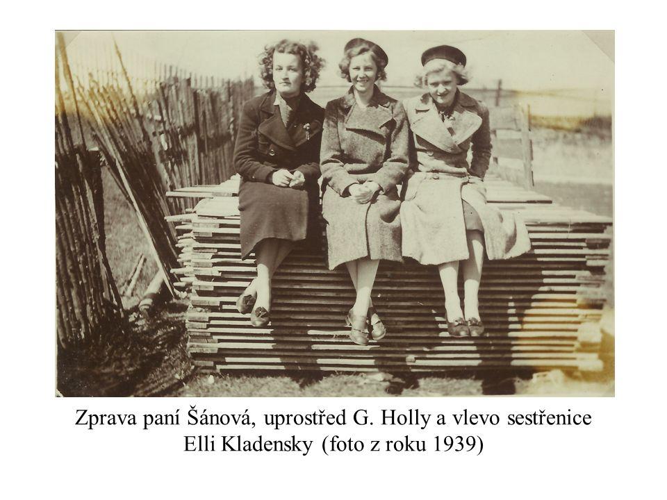 Zprava paní Šánová, uprostřed G. Holly a vlevo sestřenice Elli Kladensky (foto z roku 1939)