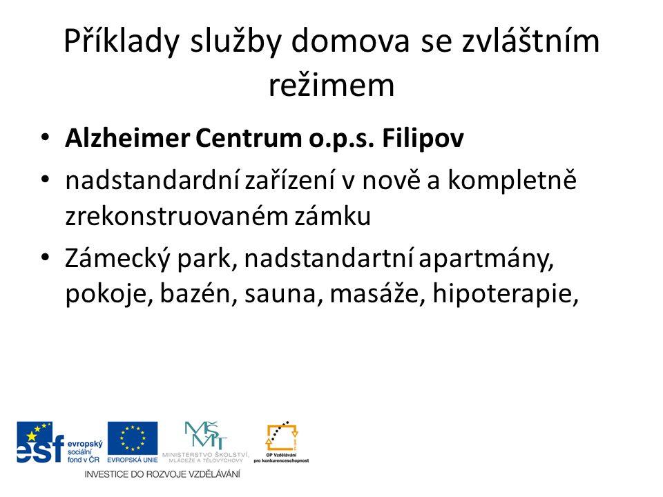 Příklady služby domova se zvláštním režimem Alzheimer Centrum o.p.s.