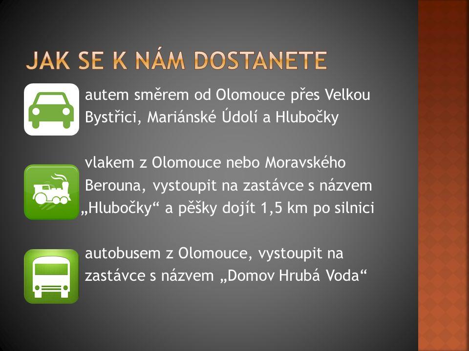 """autem směrem od Olomouce přes Velkou Bystřici, Mariánské Údolí a Hlubočky vlakem z Olomouce nebo Moravského Berouna, vystoupit na zastávce s názvem """"H"""