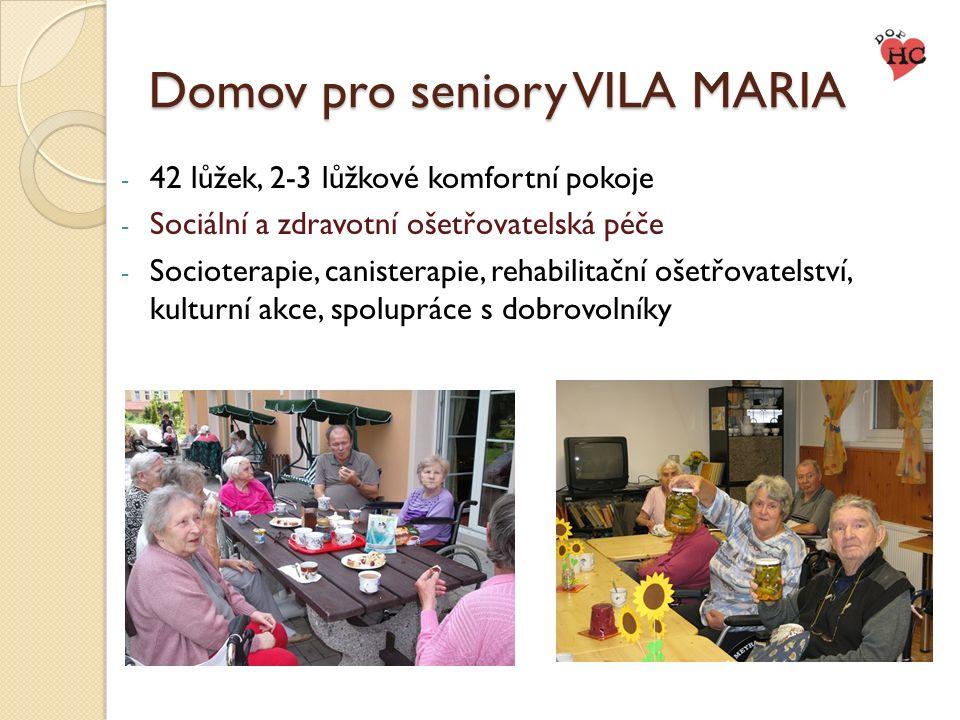 Domov pro seniory VILA MARIA - 42 lůžek, 2-3 lůžkové komfortní pokoje - Sociální a zdravotní ošetřovatelská péče - Socioterapie, canisterapie, rehabil