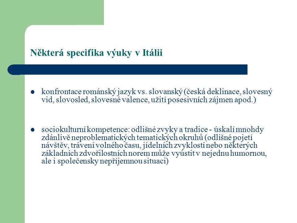 Některá specifika výuky v Itálii konfrontace románský jazyk vs.