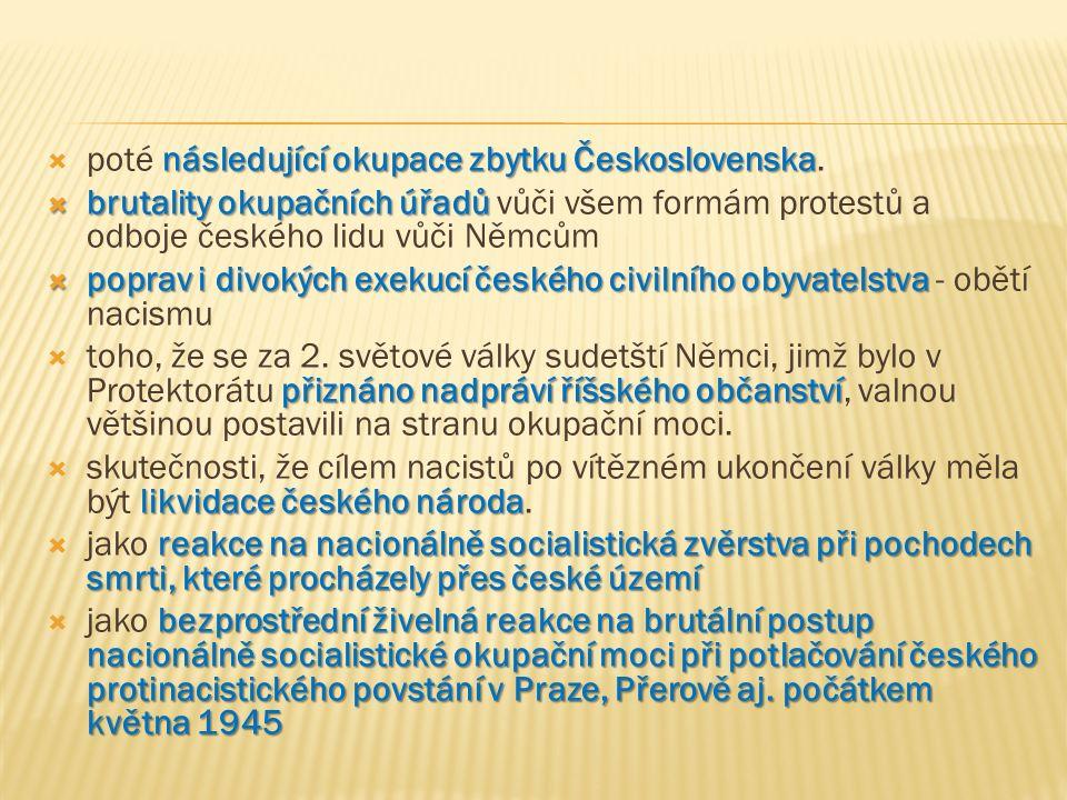 následující okupace zbytku Československa  poté následující okupace zbytku Československa.  brutality okupačních úřadů  brutality okupačních úřadů