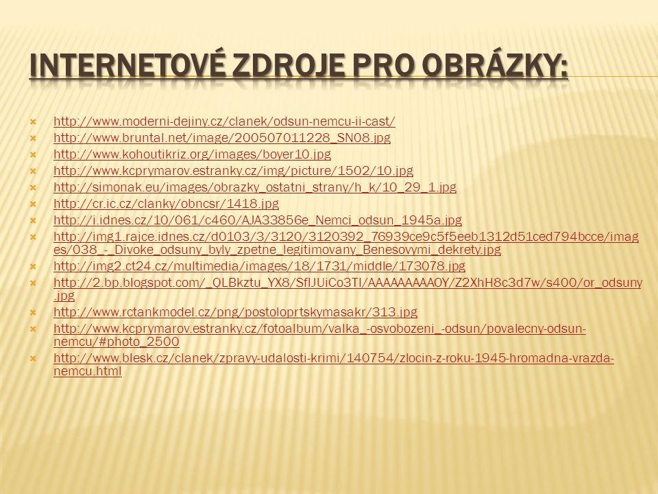  http://www.moderni-dejiny.cz/clanek/odsun-nemcu-ii-cast/ http://www.moderni-dejiny.cz/clanek/odsun-nemcu-ii-cast/  http://www.bruntal.net/image/200
