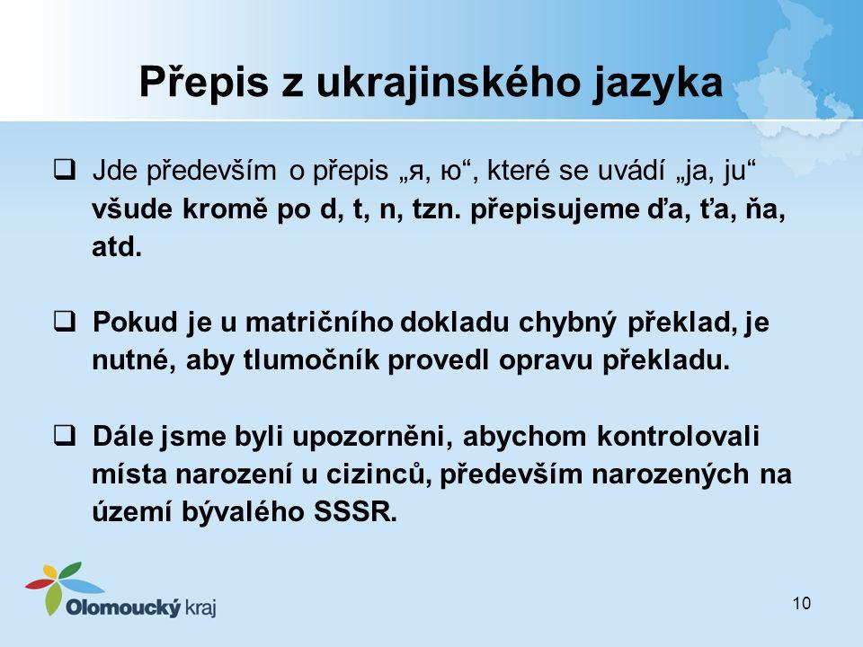 """10 Přepis z ukrajinského jazyka  Jde především o přepis """"я, ю , které se uvádí """"ja, ju všude kromě po d, t, n, tzn."""