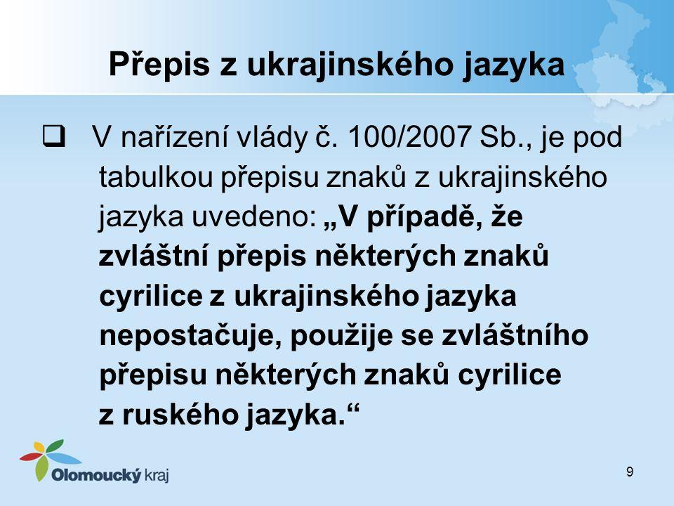 9 Přepis z ukrajinského jazyka  V nařízení vlády č.