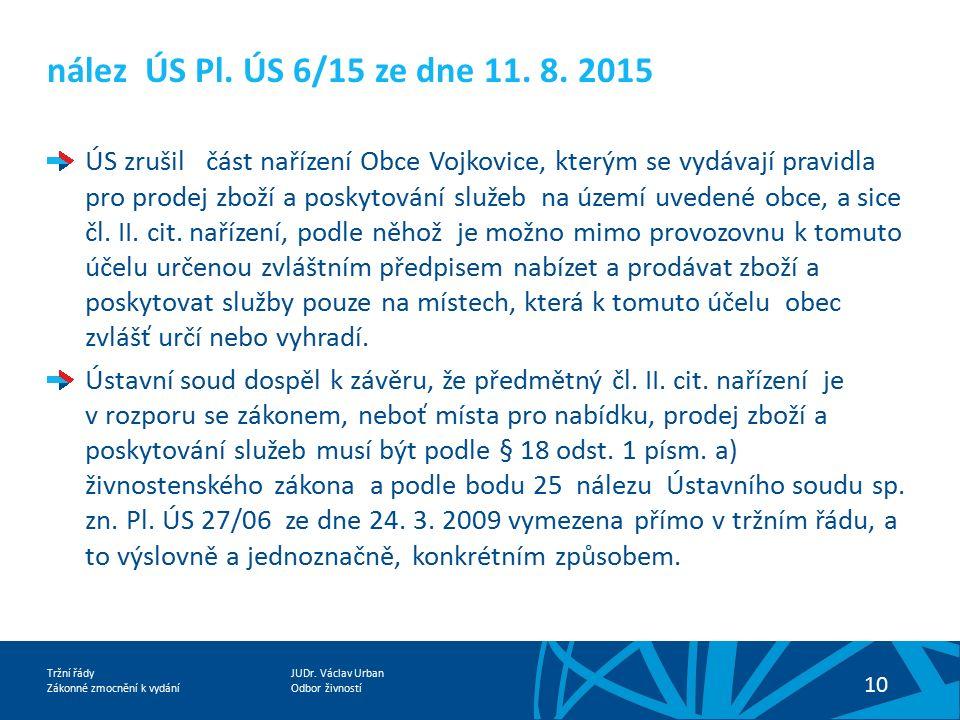 JUDr. Václav Urban Odbor živností Tržní řády Zákonné zmocnění k vydání 10 nález ÚS Pl.