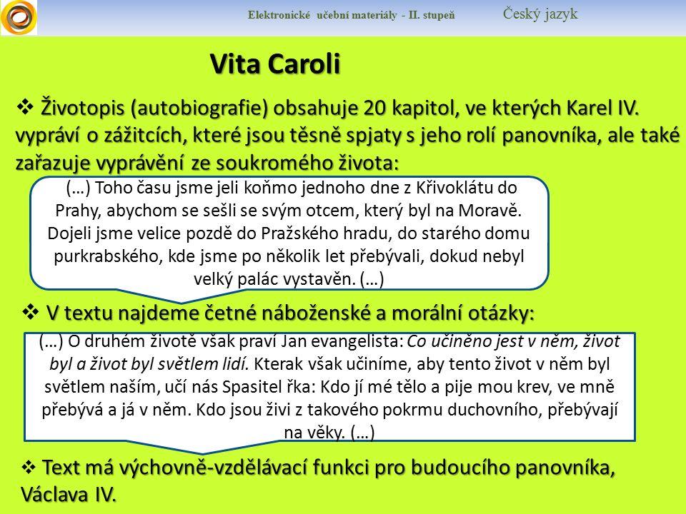 Vita Caroli Životopis (autobiografie) obsahuje 20 kapitol, ve kterých Karel IV.