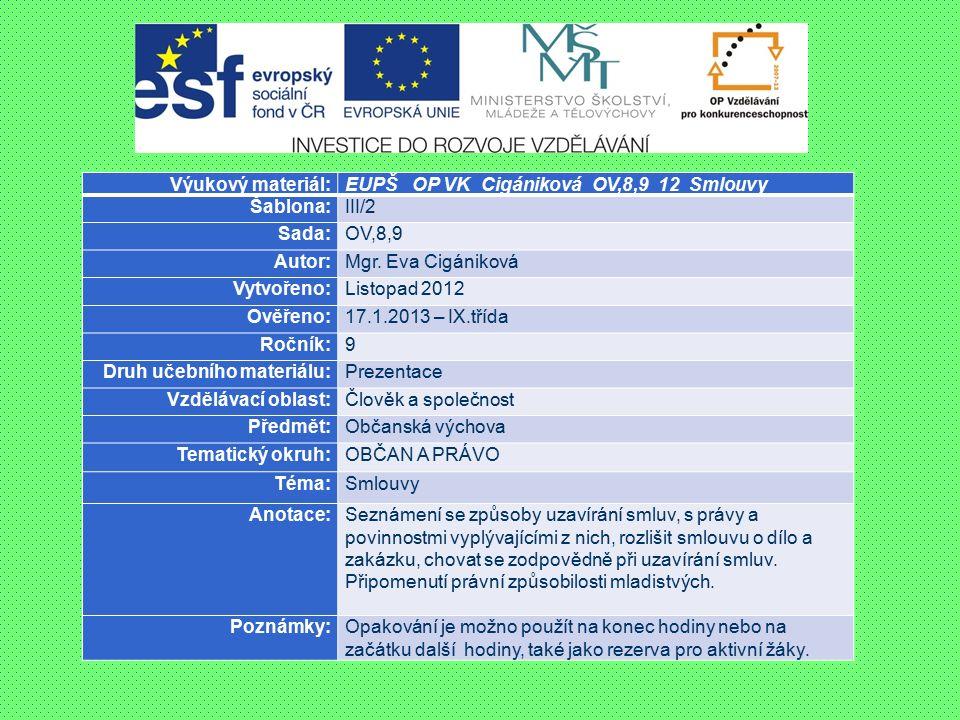 Výukový materiál:EUPŠ _OP VK_Cigániková_OV,8,9_12_Smlouvy Šablona:III/2 Sada:OV,8,9 Autor:Mgr.