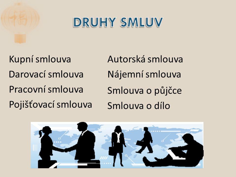 Kupní smlouva Darovací smlouva Pracovní smlouva Pojišťovací smlouva Smlouva o dílo Autorská smlouva Nájemní smlouva Smlouva o půjčce