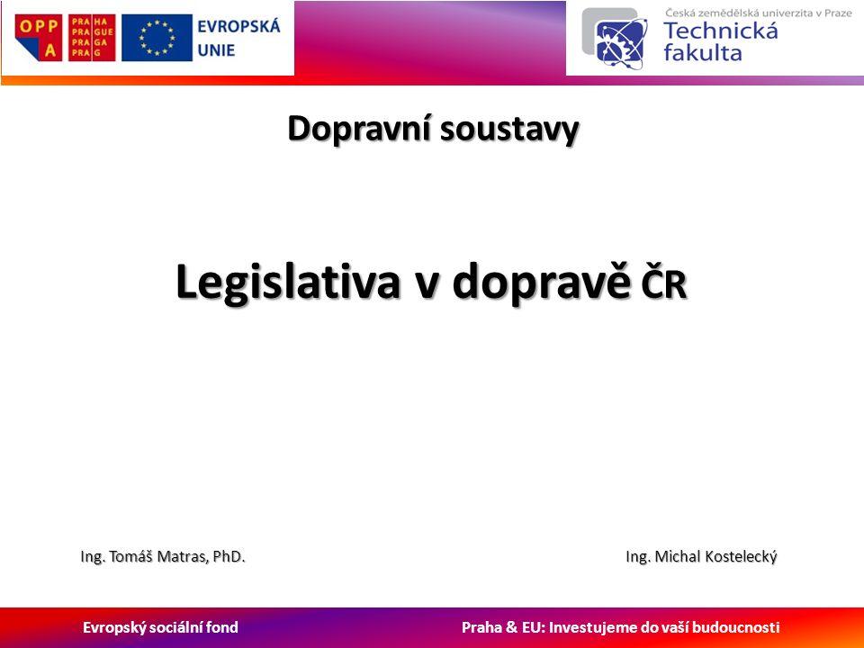 Evropský sociální fond Praha & EU: Investujeme do vaší budoucnosti Základní pojmy Integrované veřejné služby Integrované veřejné služby (dle zákona č.194/2010) jsou integrované veřejné služby v přepravě cestujících podle přímo použitelného předpisu Evropských společenství (t.j.