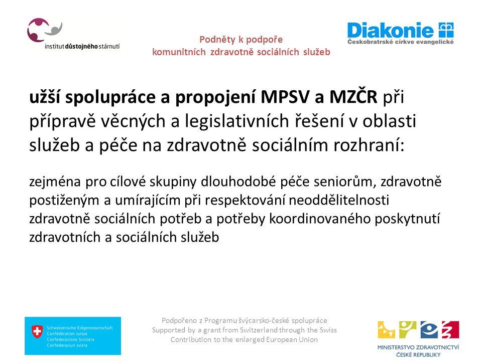 Podněty k podpoře komunitních zdravotně sociálních služeb užší spolupráce a propojení MPSV a MZČR při přípravě věcných a legislativních řešení v oblas