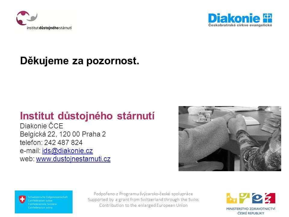 Děkujeme za pozornost. Institut důstojného stárnutí Diakonie ČCE Belgická 22, 120 00 Praha 2 telefon: 242 487 824 e-mail: ids@diakonie.czids@diakonie.