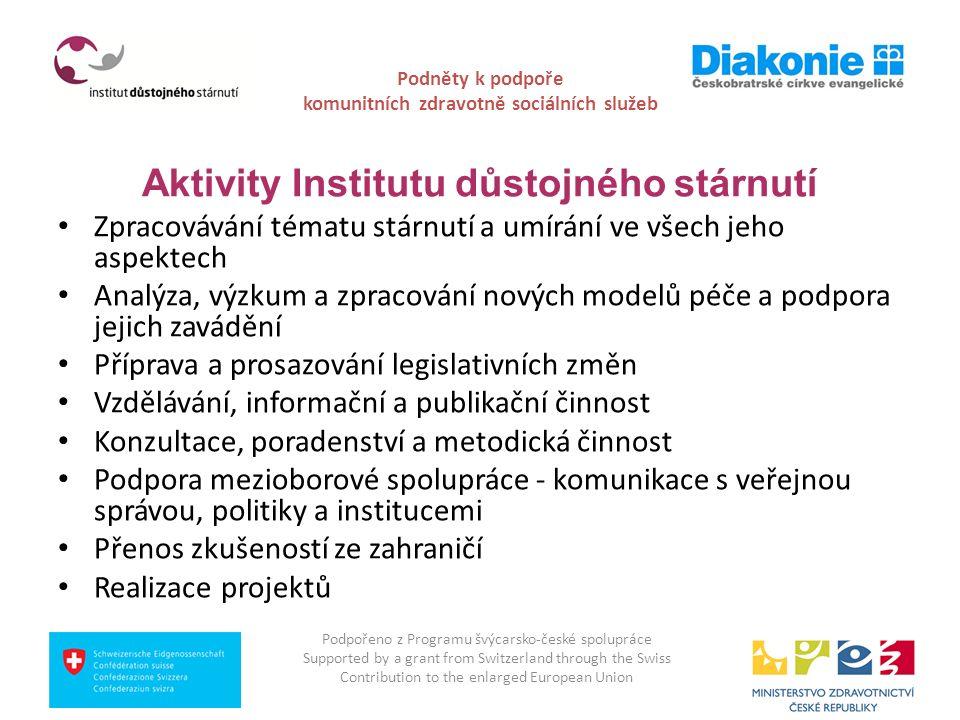 Podněty k podpoře komunitních zdravotně sociálních služeb posílení koordinační úlohy samosprávných krajů, zejména pokud jde o strategické plánování, dostupnost a provázanost zdravotních, sociálních a dalších služeb, včetně otázky seniorského bydlení (ve všech krajích ČR): lepší součinnost obcí s rozšířenou působností a krajů, včetně koordinace nabídky a poptávky pečovatelských a dalších služeb na úrovni obecních samospráv, včetně informační sítě dostupných služeb - mobilních pečovatelských, duchovních a hospicových model péče a zdravotních i sociálních služeb vycházejících důsledně z komunitního principu mimo jiné za pomoci stanovení standardů, tedy zabezpečení rovného přístupu k čerpání veřejně poskytovaných zdravotně sociálních služeb Podpořeno z Programu švýcarsko-české spolupráce Supported by a grant from Switzerland through the Swiss Contribution to the enlarged European Union