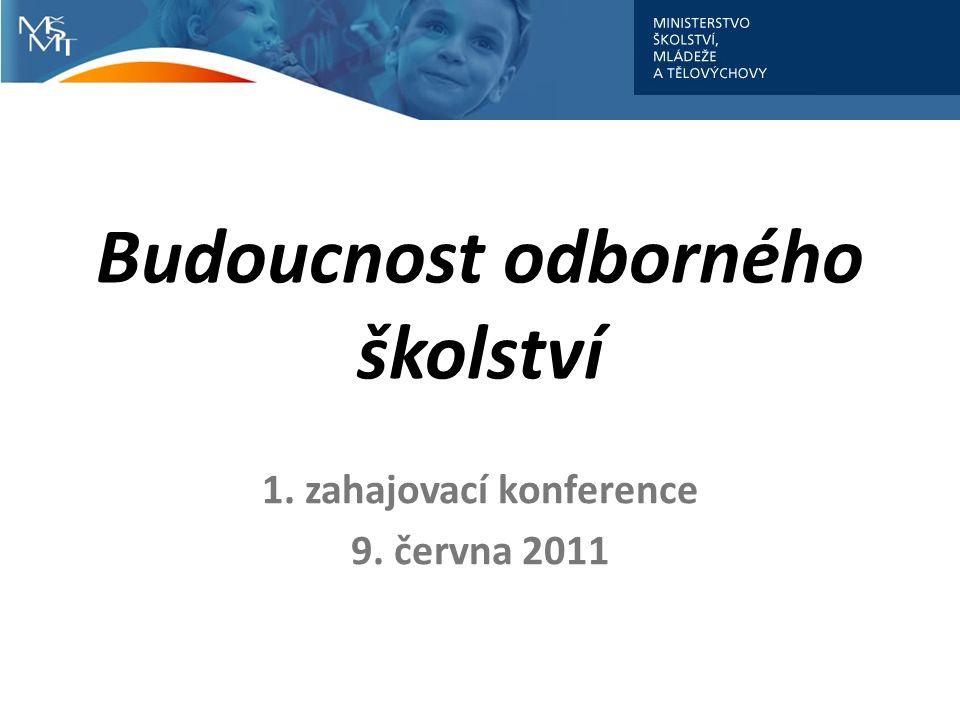 Budoucnost odborného školství 1. zahajovací konference 9. června 2011