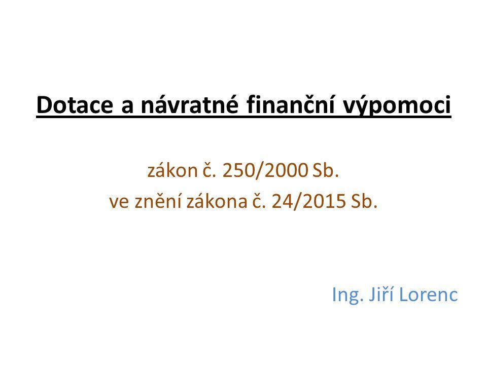 Dotace a návratné finanční výpomoci zákon č. 250/2000 Sb.