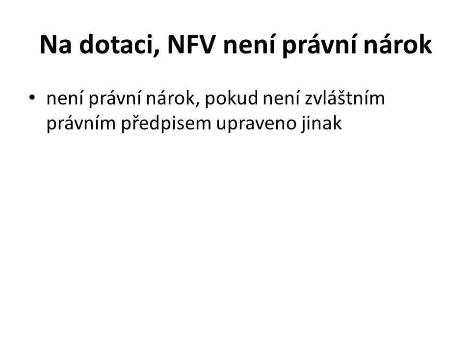 Na dotaci, NFV není právní nárok není právní nárok, pokud není zvláštním právním předpisem upraveno jinak