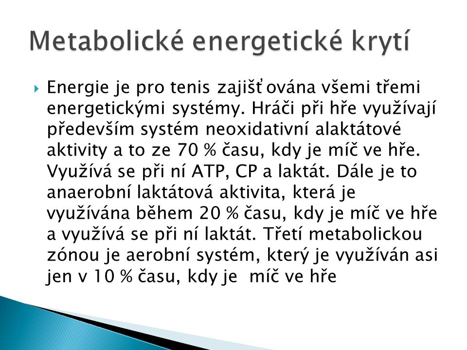  Energie je pro tenis zajišťována všemi třemi energetickými systémy.