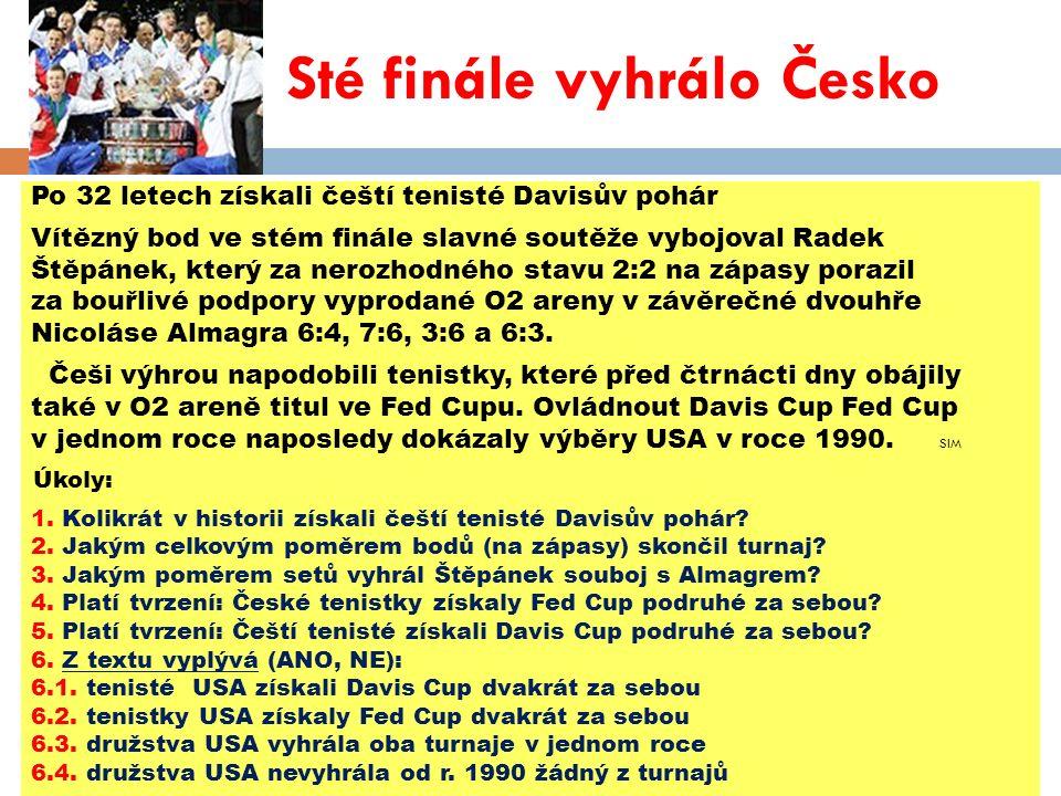 Sté finále vyhrálo Česko Po 32 letech získali čeští tenisté Davisův pohár Vítězný bod ve stém finále slavné soutěže vybojoval Radek Štěpánek, který za nerozhodného stavu 2:2 na zápasy porazil za bouřlivé podpory vyprodané O2 areny v závěrečné dvouhře Nicoláse Almagra 6:4, 7:6, 3:6 a 6:3.