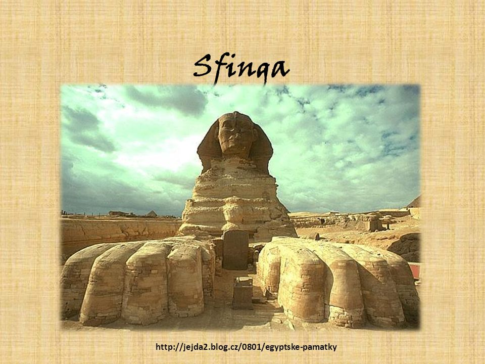 Sfinga http://jejda2.blog.cz/0801/egyptske-pamatky