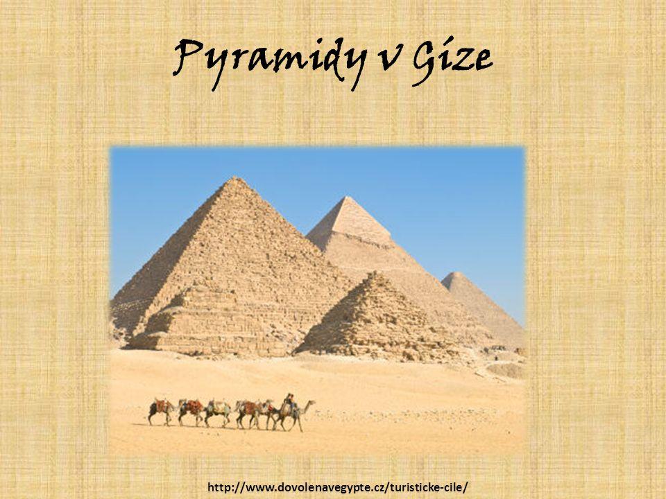 Pyramidy v Gíze http://www.dovolenavegypte.cz/turisticke-cile/