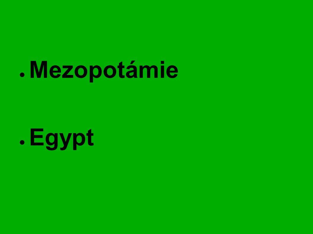 ● Mezopotámie ● Egypt