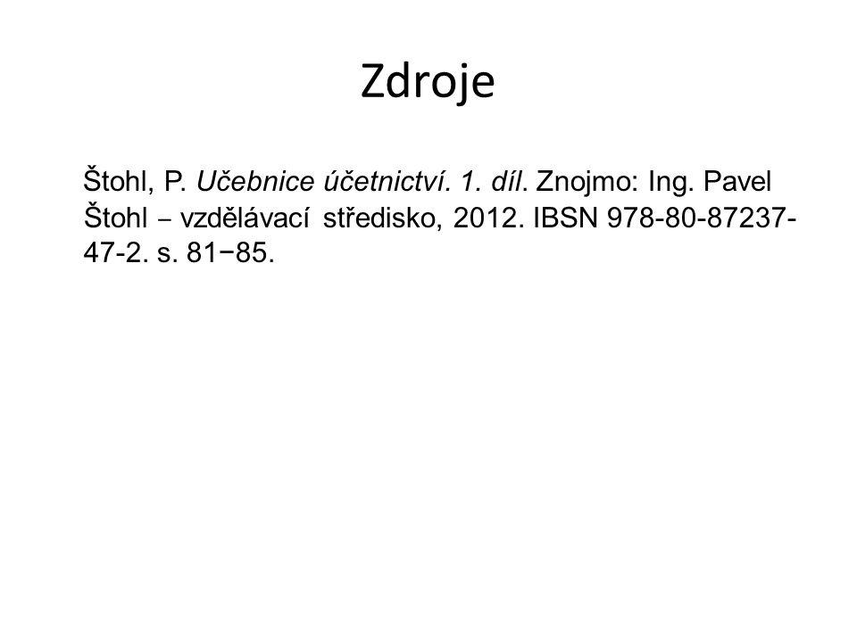 Zdroje Štohl, P. Učebnice účetnictví. 1. díl. Znojmo: Ing.