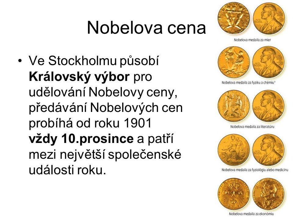 Nobelova cena Ve Stockholmu působí Královský výbor pro udělování Nobelovy ceny, předávání Nobelových cen probíhá od roku 1901 vždy 10.prosince a patří mezi největší společenské události roku.