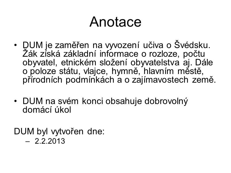 Anotace DUM je zaměřen na vyvození učiva o Švédsku.