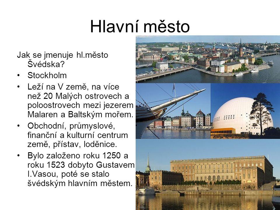Hlavní město Jak se jmenuje hl.město Švédska.