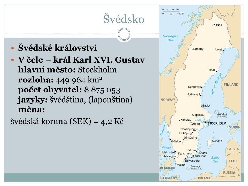 Švédsko Švédské království V čele – král Karl XVI. Gustav hlavní město: Stockholm rozloha: 449 964 km 2 počet obyvatel: 8 875 053 jazyky: švédština, (